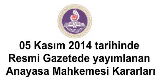 05 Kasım 2014 tarihinde Resmi Gazetede yayımlanan Anayasa Mahkemesi Kararları