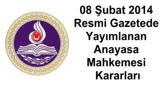08 Şubat Resmi Gazetede yayımlanan Anayasa Mahkemesi Kararları