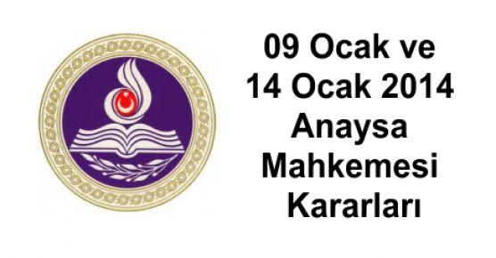 09 Ocak ve 14 Ocak 2014 Anaysa Mahkemesi Kararları