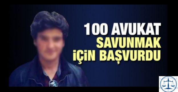 100 avukat savunmak için başvurdu!