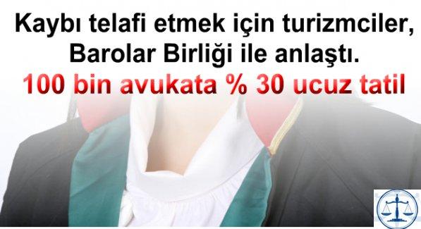 100 bin avukata yüzde 30 ucuz tatil