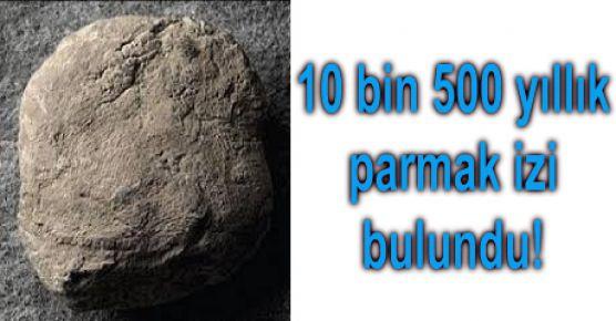 10 bin 500 yıllık parmak izi