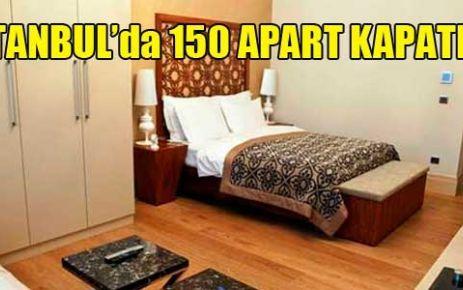 10 günde 150 apart otel kapatıldı