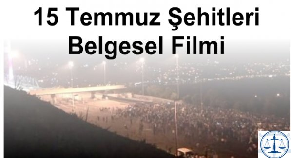 15 Temmuz Şehitleri Belgesel Filmi