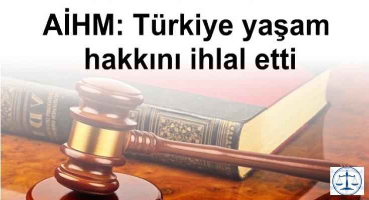 AİHM: Türkiye yaşam hakkını ihlal etti