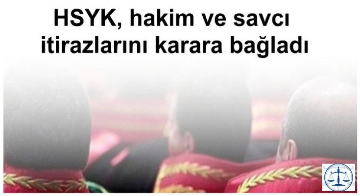 HSYK, hakim ve savcı itirazlarını karara bağladı