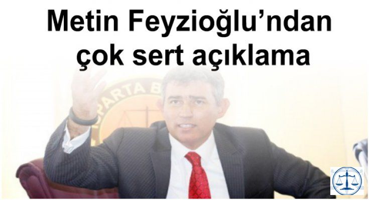 Metin Feyzioğlu'ndan çok sert açıklama