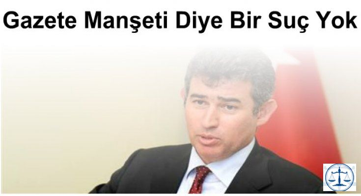 TBB Başkanı Av. Feyzioğlu: Gazete Manşeti Diye Bir Suç Yok