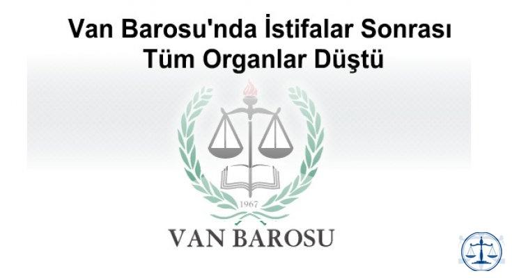 Van Barosu'nda İstifalar Sonrası Tüm Organlar Düştü