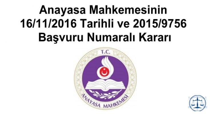 Anayasa Mahkemesinin 16/11/2016 Tarihli ve 2015/9756 Başvuru Numaralı Kararı