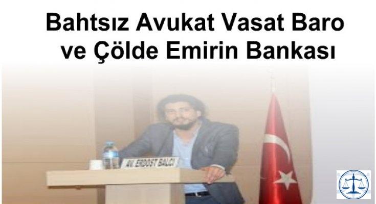 Bahtsız Avukat Vasat Baro ve Çölde Emirin Bankası