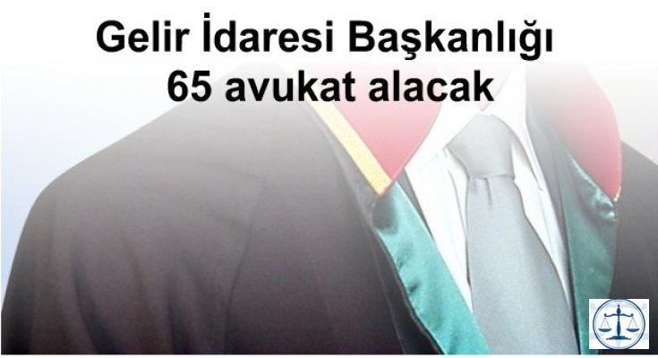 Gelir İdaresi Başkanlığı 65 avukat alacak