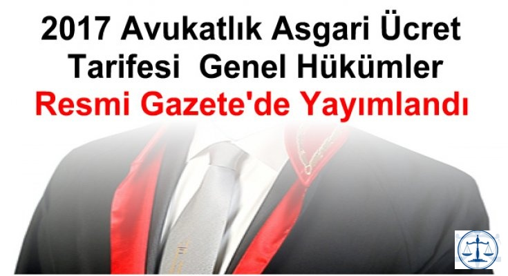 2017 AVUKATLIK ASGARİ ÜCRET TARİFESİ  GENEL HÜKÜMLER
