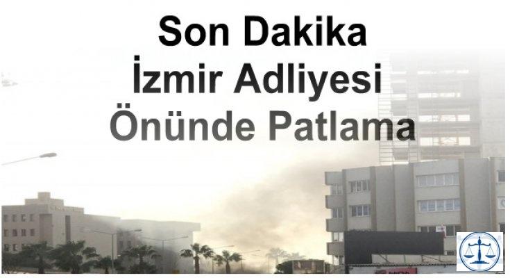 Son Dakika. İzmir Adliyesi Önünde Patlama