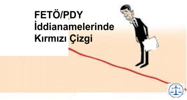 FETÖ/PDY iddianamelerinde kırmızı çizgi
