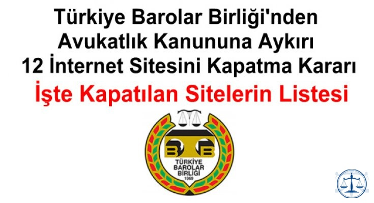 Avukatlık Kanununa Aykırı Faaliyette Bulunan 12 İnternet Sitesine Kapatma Kararı