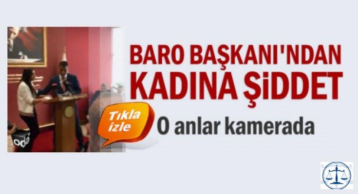 Baro Başkanı'ndan kadına şiddet
