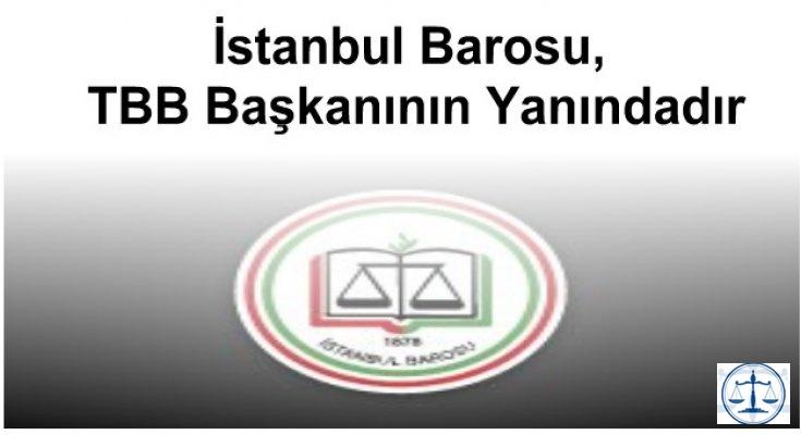 İstanbul Barosu, TBB Başkanının Yanındadır