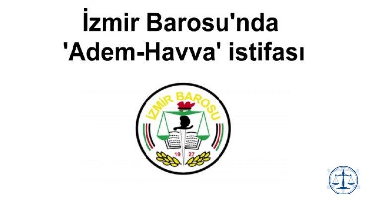 İzmir Barosu'nda 'Adem-Havva' istifası