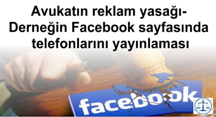 Avukatın reklam yasağı-Derneğin Facebook sayfasında telefonlarını yayınlaması