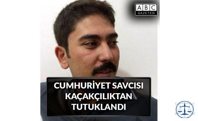 Cumhuriyet savcısı sigara kaçakçılığından tutuklandı