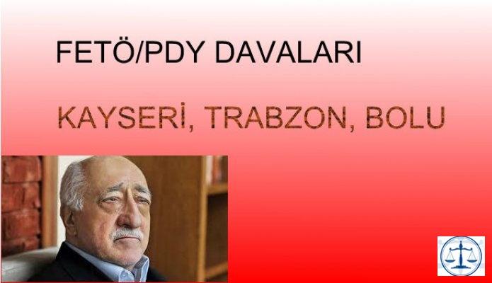 FETÖ/PDY davaları, İstanbul, Kayseri, Trabzon, Bolu