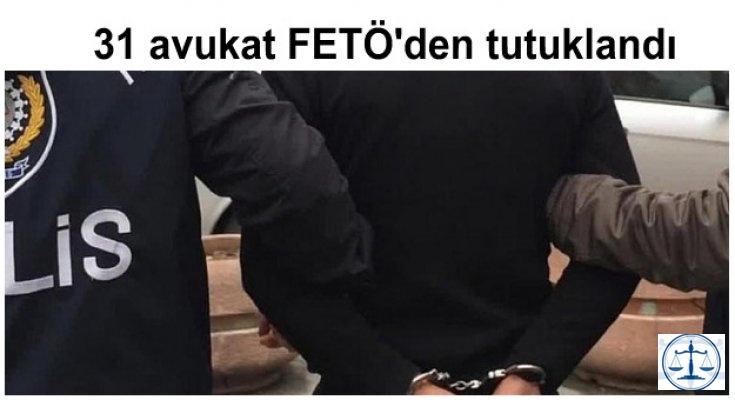 31 avukat FETÖ'den tutuklandı