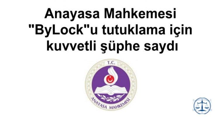 """Anayasa Mahkemesi """"ByLock""""u tutuklama için kuvvetli şüphe saydı"""