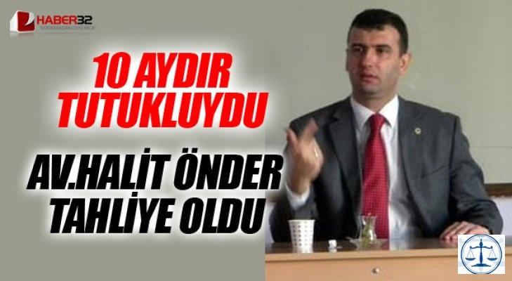 Av. Halit Önder Tahliye Oldu!!