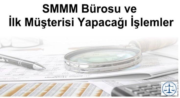 SMMM Bürosu ve İlk Müşterisi Yapacağı İşlemler