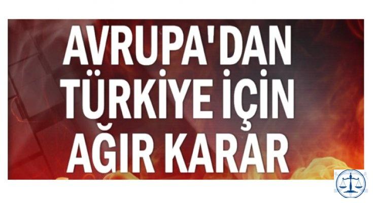 Avrupa'dan Türkiye için ağır karar