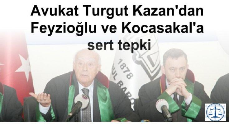 Avukat Turgut Kazan'dan Feyzioğlu ve Kocasakal'a sert tepki