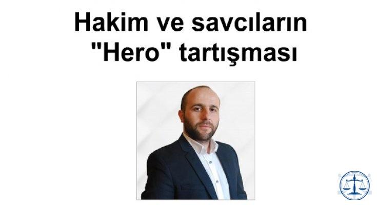 """Hakim ve savcıların """"Hero"""" tartışması"""