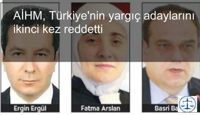 AİHM, Türkiye'nin yargıç adaylarını ikinci kez reddetti