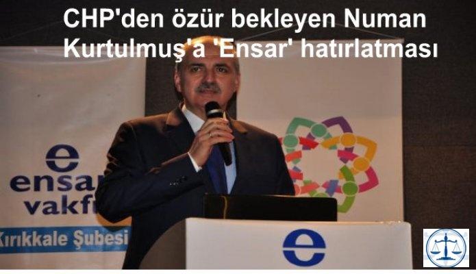 CHP'den özür bekleyen Numan Kurtulmuş'a 'Ensar' hatırlatması