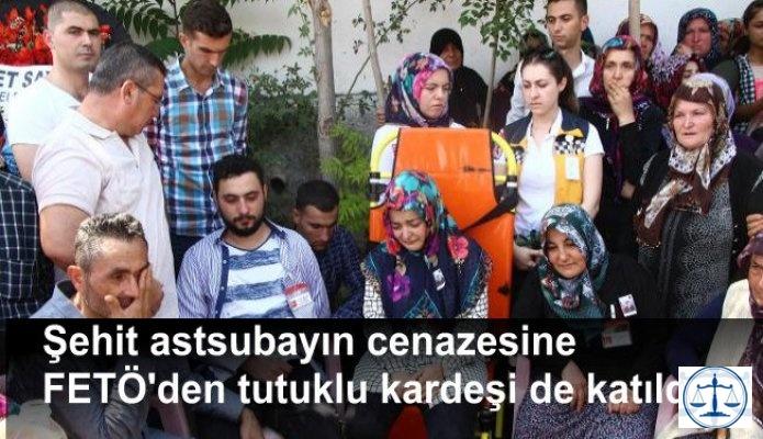 Şehit astsubayın cenazesine FETÖ'den tutuklu kardeşi de katıldı