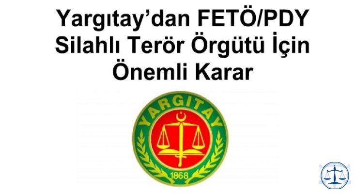 Yargıtay'dan FETÖ/PDY Silahlı Terör Örgütü İçin Önemli Karar