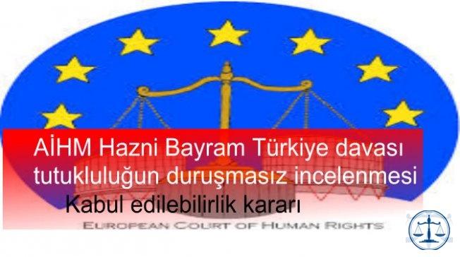 AİHM Hazni Bayram Türkiye davasında kabul edilebilirlik kararı
