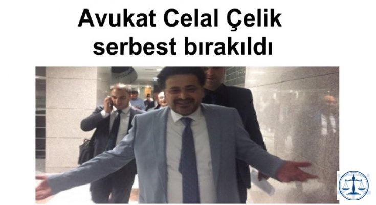 Avukat Celal Çelik serbest bırakıldı