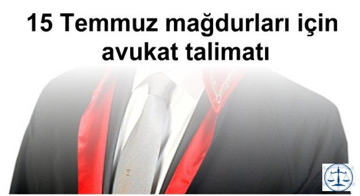 15 Temmuz mağdurları için avukat talimatı