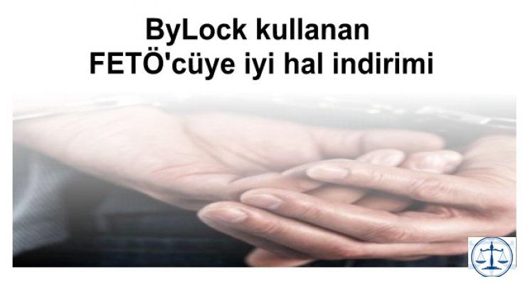 ByLock kullanan FETÖ'cüye iyi hal indirimi