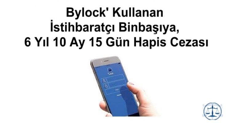 Bylock' Kullanan İstihbaratçı Binbaşıya, 6 Yıl 10 Ay 15 Gün Hapis Cezası