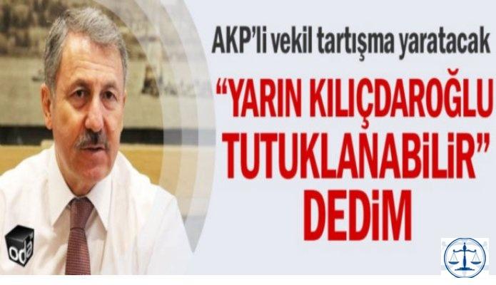 """""""Yarın Kılıçdaroğlu tutuklanabilir"""" dedim"""