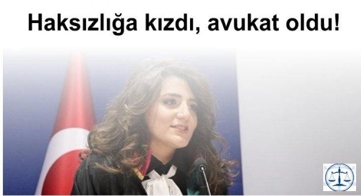 Haksızlığa kızdı, avukat oldu!