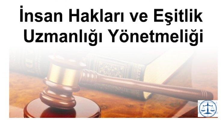 İnsan Hakları ve Eşitlik Uzmanlığı Yönetmeliği
