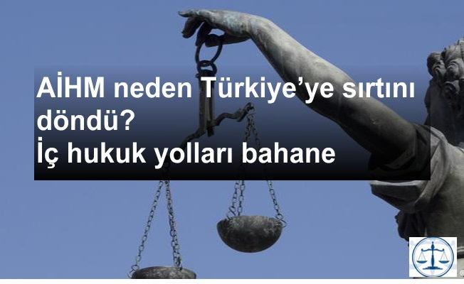 AİHM neden Türkiye'ye sırtını döndü?