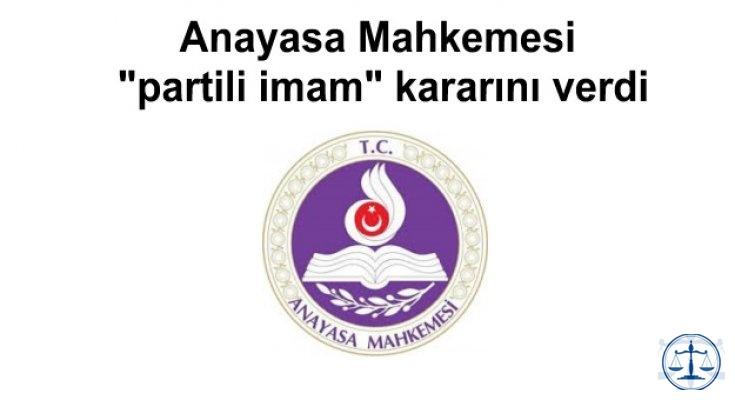 """Anayasa Mahkemesi """"partili imam"""" kararını verdi"""