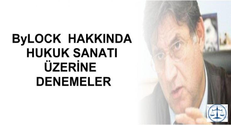 ByLOCK  HAKKINDA HUKUK SANATI ÜZERİNE  DENEMELER