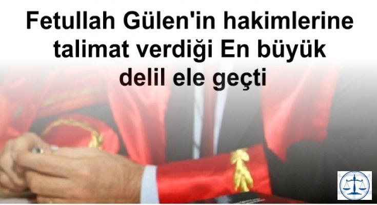 Fetullah Gülen'in hakimlerine talimat verdiği En büyük delil ele geçti
