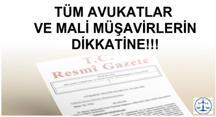 TÜM AVUKATLAR VE MALİ MÜŞAVİRLERİN DİKKATİNE!!!